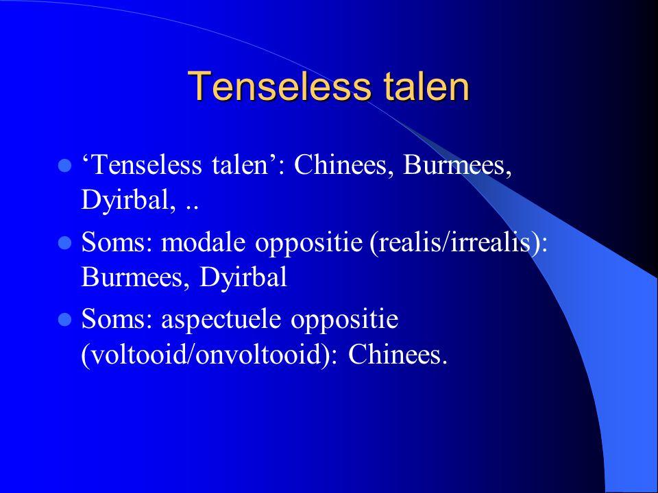 Tenseless talen 'Tenseless talen': Chinees, Burmees, Dyirbal, ..