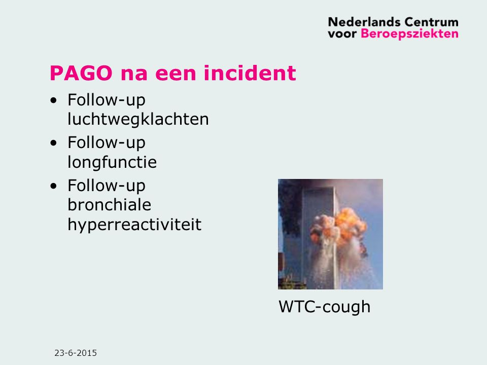 PAGO na een incident Follow-up luchtwegklachten Follow-up longfunctie