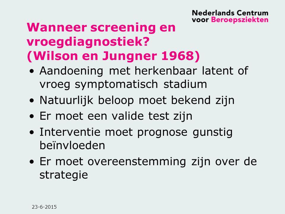 Wanneer screening en vroegdiagnostiek (Wilson en Jungner 1968)