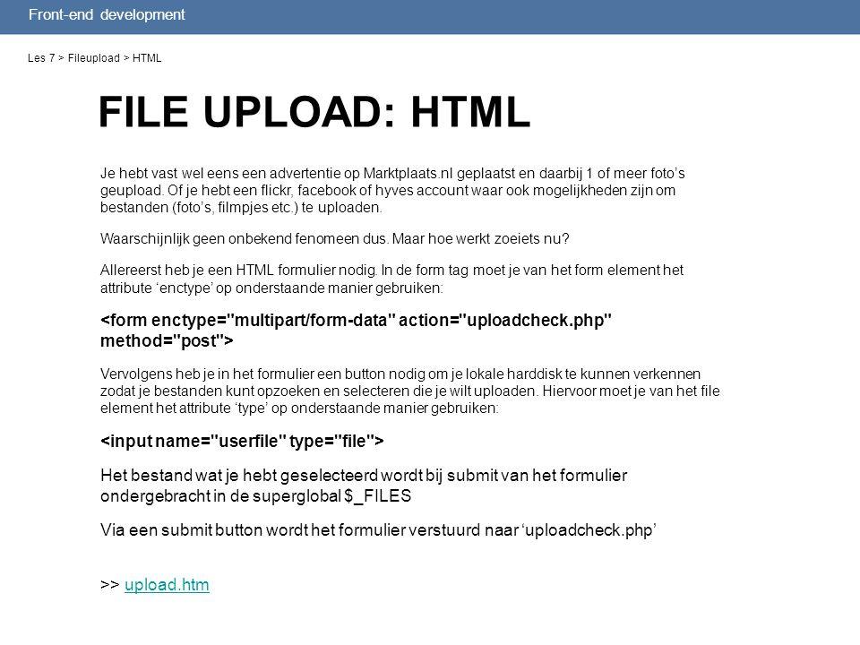 FILE UPLOAD: HTML Les 7 > Fileupload > HTML