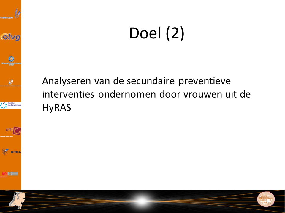 Doel (2) Analyseren van de secundaire preventieve interventies ondernomen door vrouwen uit de HyRAS.