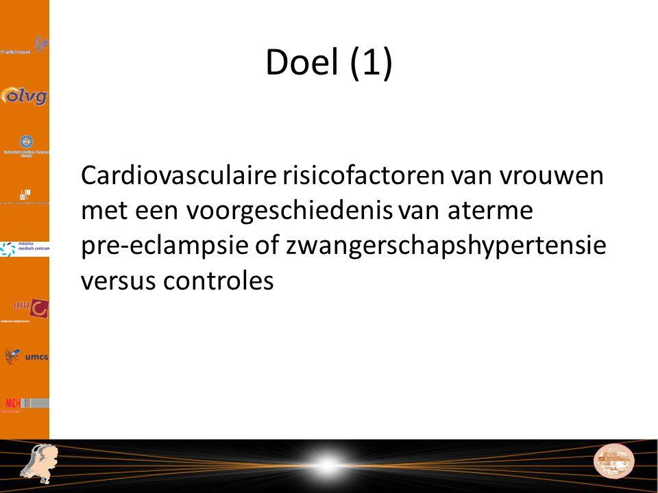 Doel (1) Cardiovasculaire risicofactoren van vrouwen met een voorgeschiedenis van aterme pre-eclampsie of zwangerschapshypertensie versus controles.