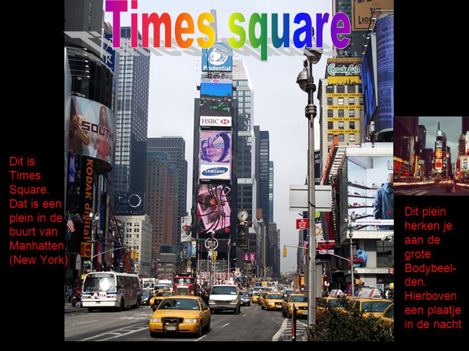 Dit is Times Square. Dat is een plein in de buurt van Manhatten