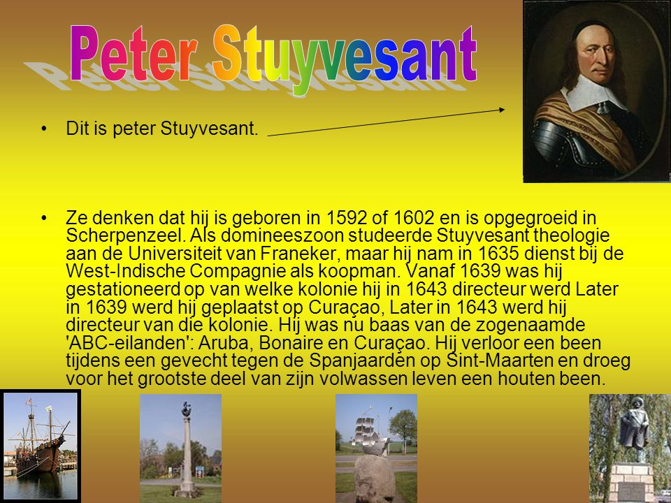 Peter Stuyvesant Dit is peter Stuyvesant.