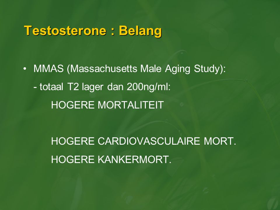 Testosterone : Belang MMAS (Massachusetts Male Aging Study):