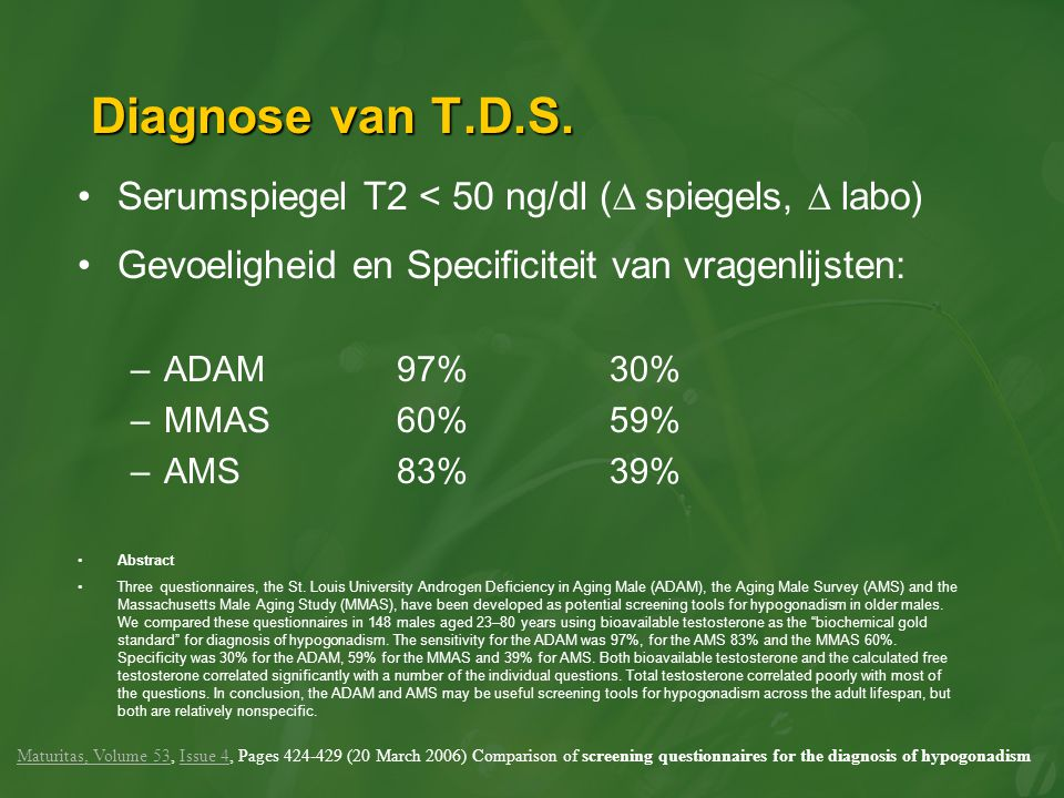 Diagnose van T.D.S. Serumspiegel T2 < 50 ng/dl (∆ spiegels, ∆ labo)