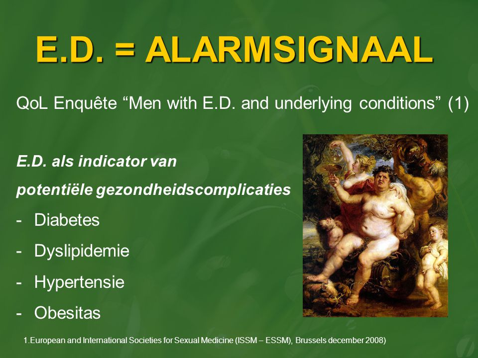E.D. = ALARMSIGNAAL QoL Enquête Men with E.D. and underlying conditions (1) E.D. als indicator van.