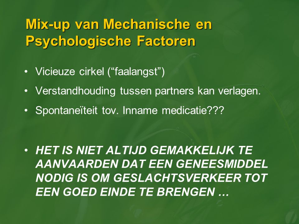 Mix-up van Mechanische en Psychologische Factoren