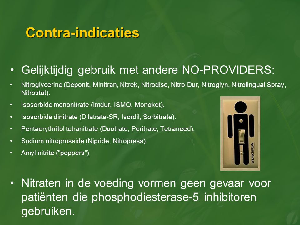 Contra-indicaties Gelijktijdig gebruik met andere NO-PROVIDERS: