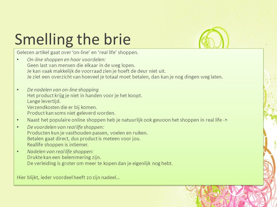 Smelling the brie Gelezen artikel gaat over 'on-line' en 'real life' shoppen.