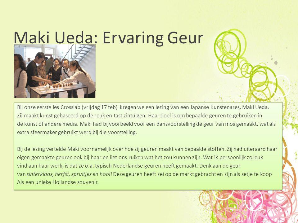 Maki Ueda: Ervaring Geur