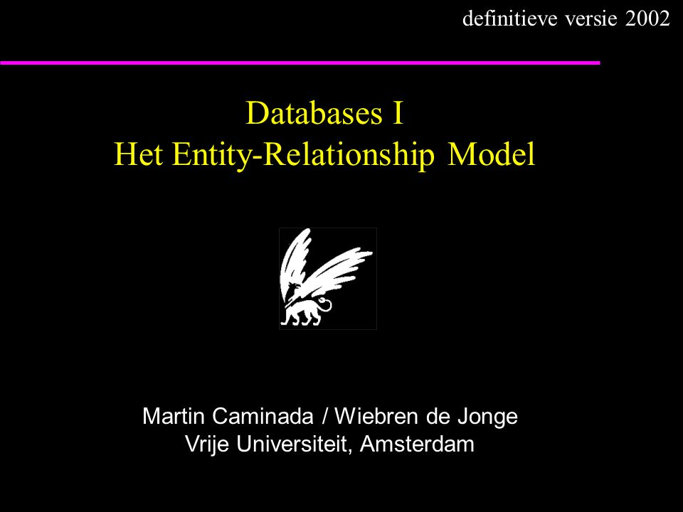 Databases I Het Entity-Relationship Model