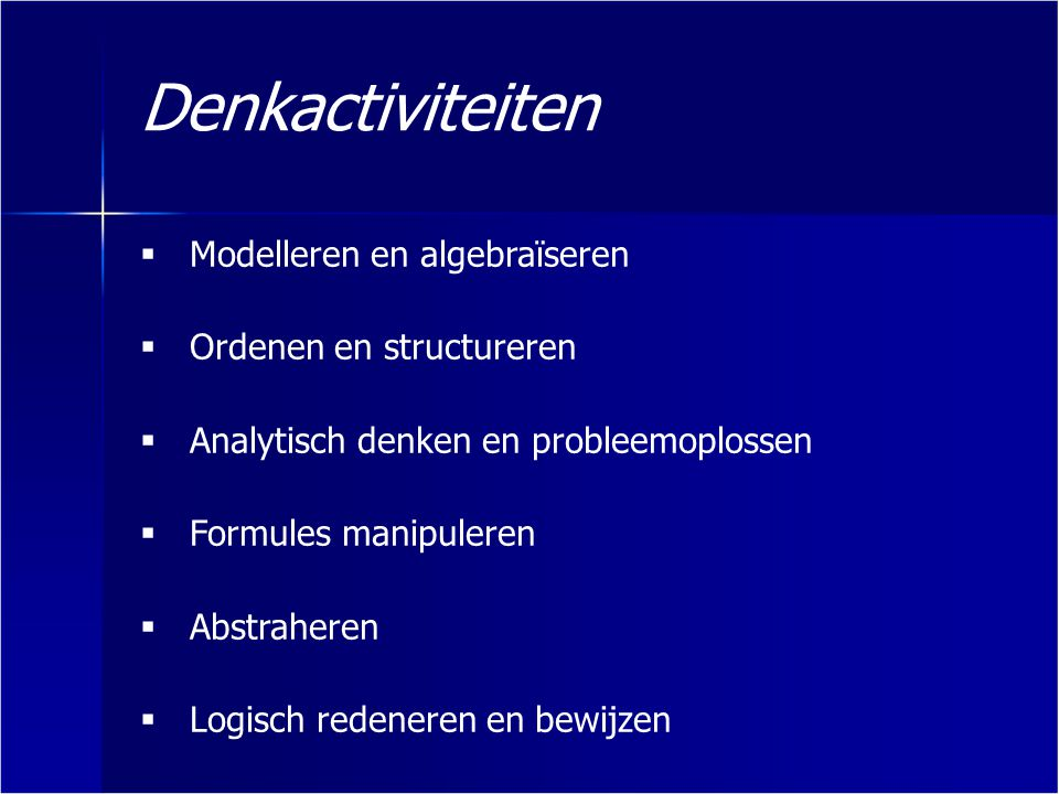 Denkactiviteiten Modelleren en algebraïseren Ordenen en structureren
