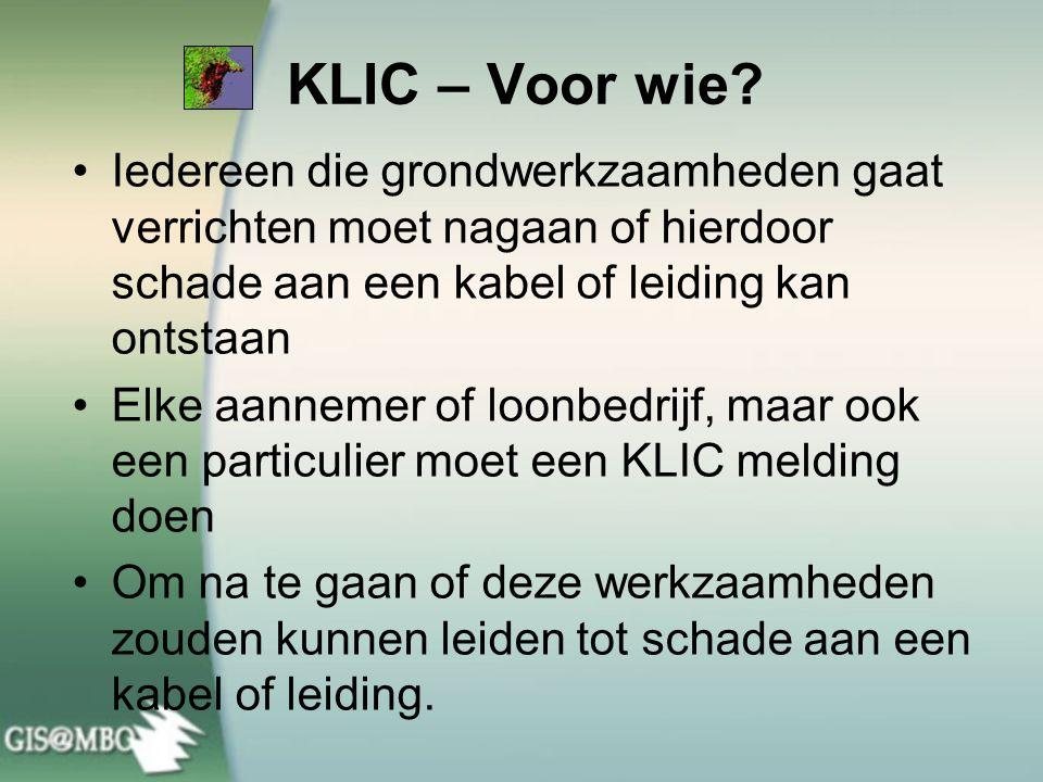 KLIC – Voor wie Iedereen die grondwerkzaamheden gaat verrichten moet nagaan of hierdoor schade aan een kabel of leiding kan ontstaan.