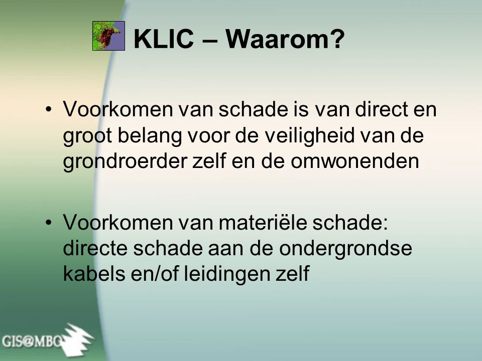 KLIC – Waarom Voorkomen van schade is van direct en groot belang voor de veiligheid van de grondroerder zelf en de omwonenden.