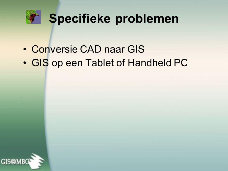 Specifieke problemen Conversie CAD naar GIS