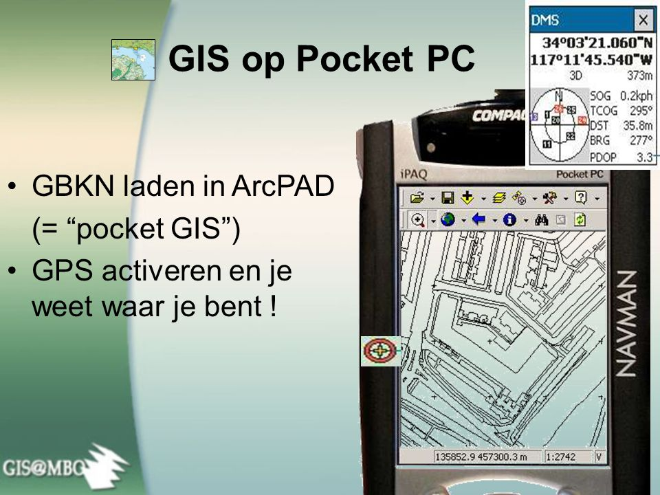 GIS op Pocket PC GBKN laden in ArcPAD (= pocket GIS )
