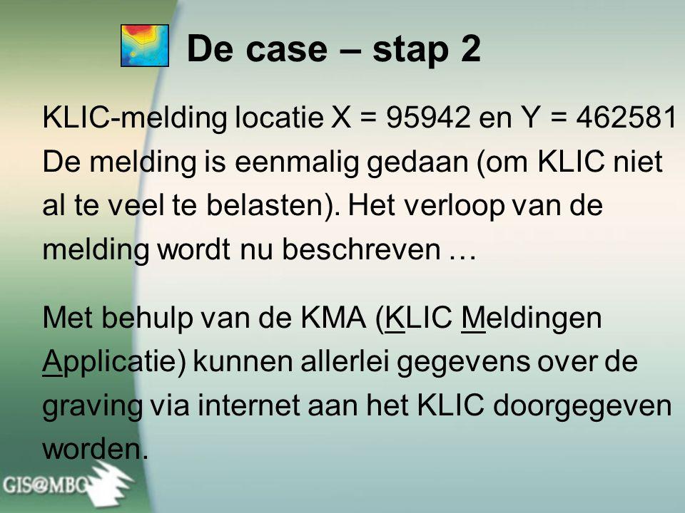 De case – stap 2 KLIC-melding locatie X = 95942 en Y = 462581