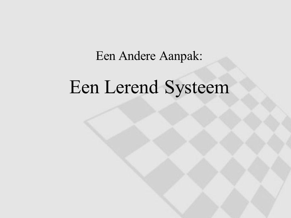 Een Andere Aanpak: Een Lerend Systeem