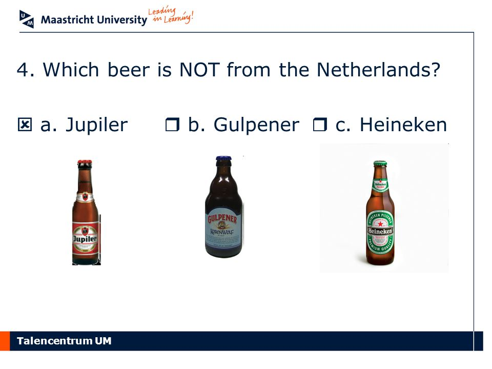 4. Which beer is NOT from the Netherlands