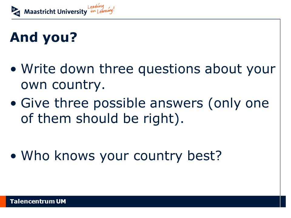 And you Write down three questions about your own country. Give three possible answers (only one of them should be right).