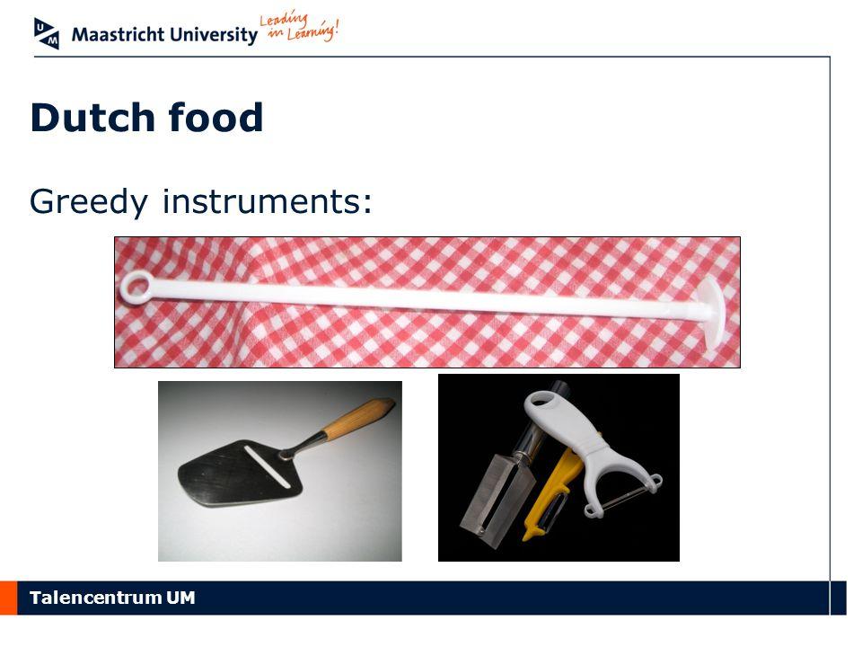 Dutch food Greedy instruments: 21