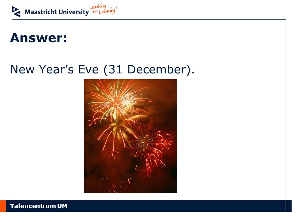 Answer: New Year's Eve (31 December).
