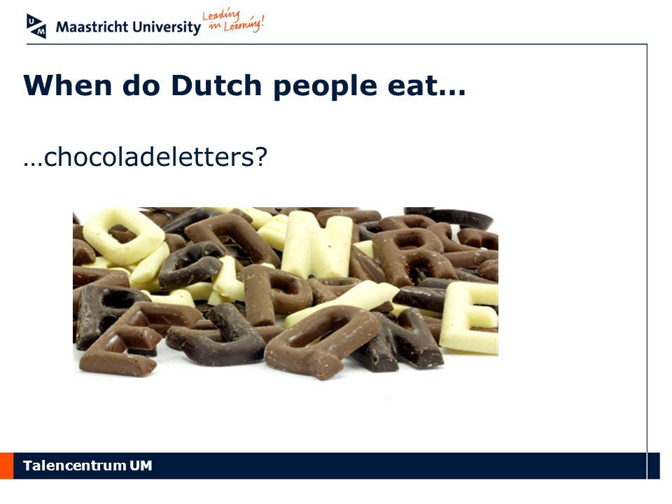 When do Dutch people eat…