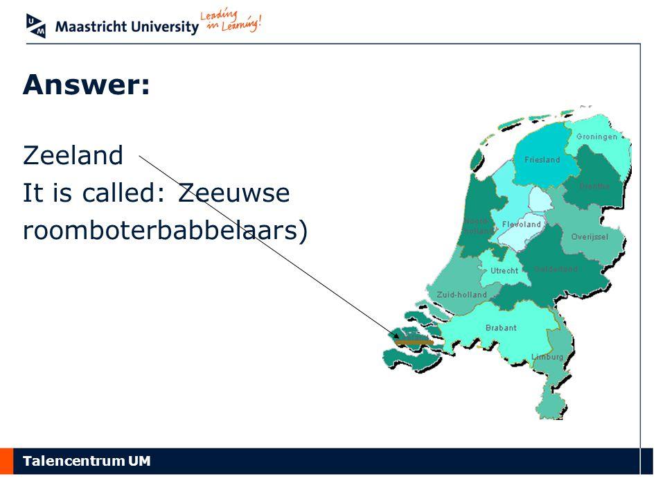 Answer: Zeeland It is called: Zeeuwse roomboterbabbelaars)