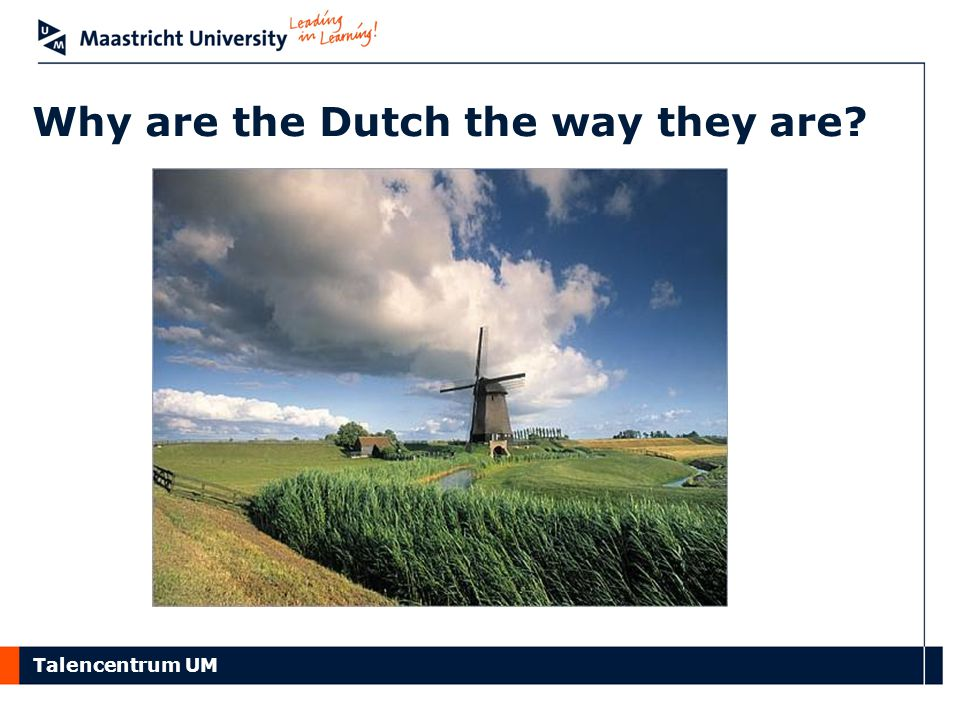 Why are the Dutch the way they are