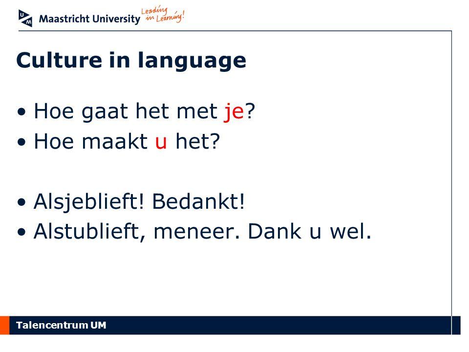 Culture in language Hoe gaat het met je. Hoe maakt u het.