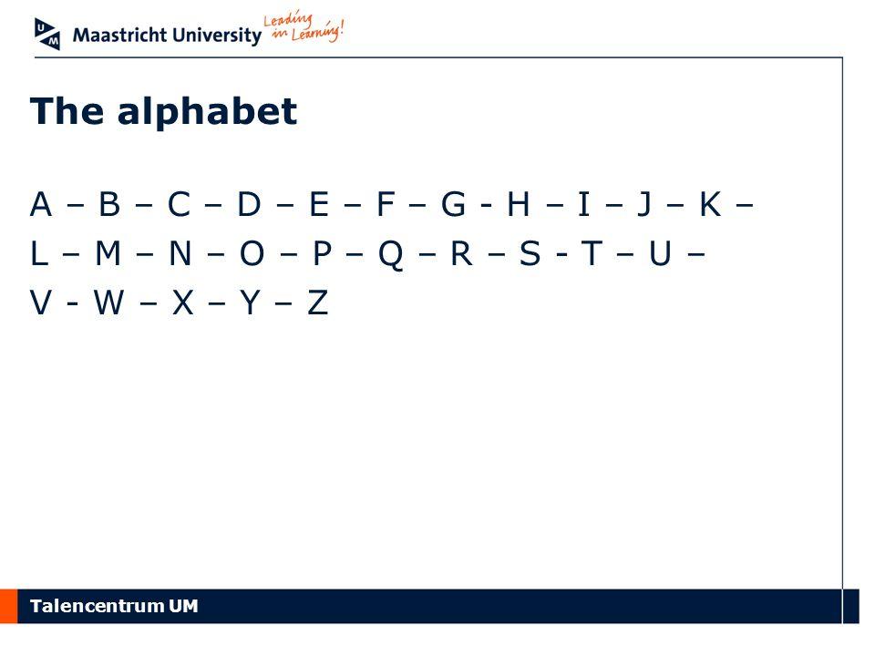 The alphabet A – B – C – D – E – F – G - H – I – J – K –