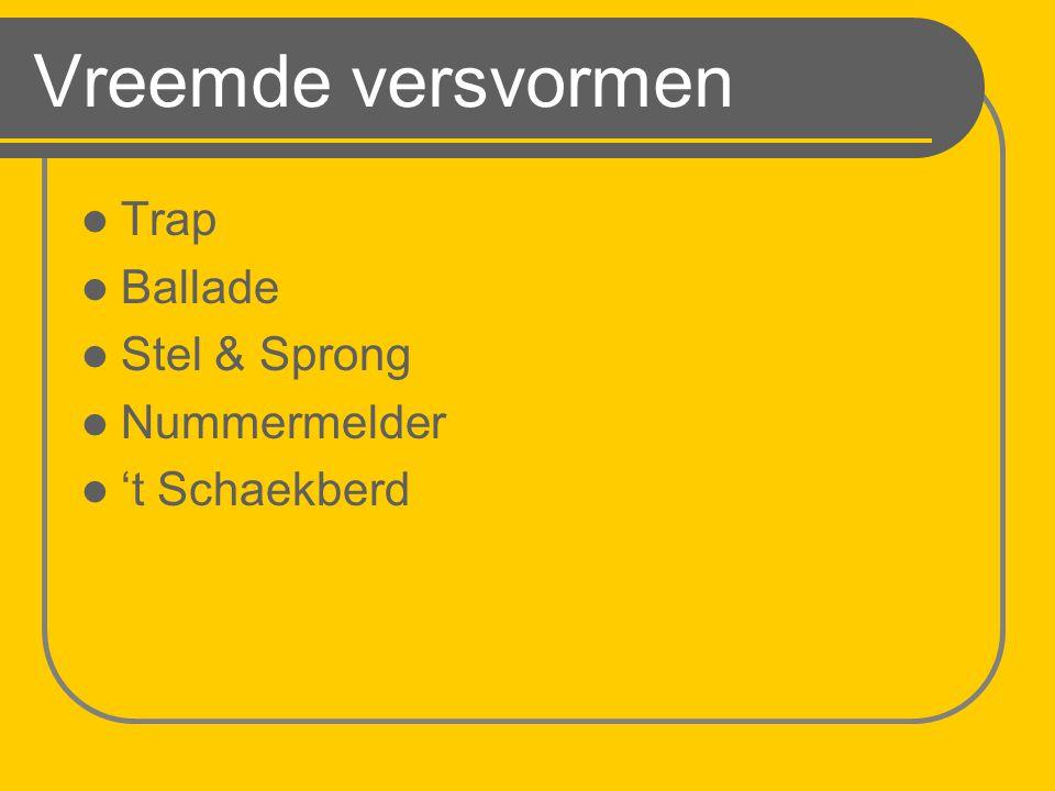 Vreemde versvormen Trap Ballade Stel & Sprong Nummermelder