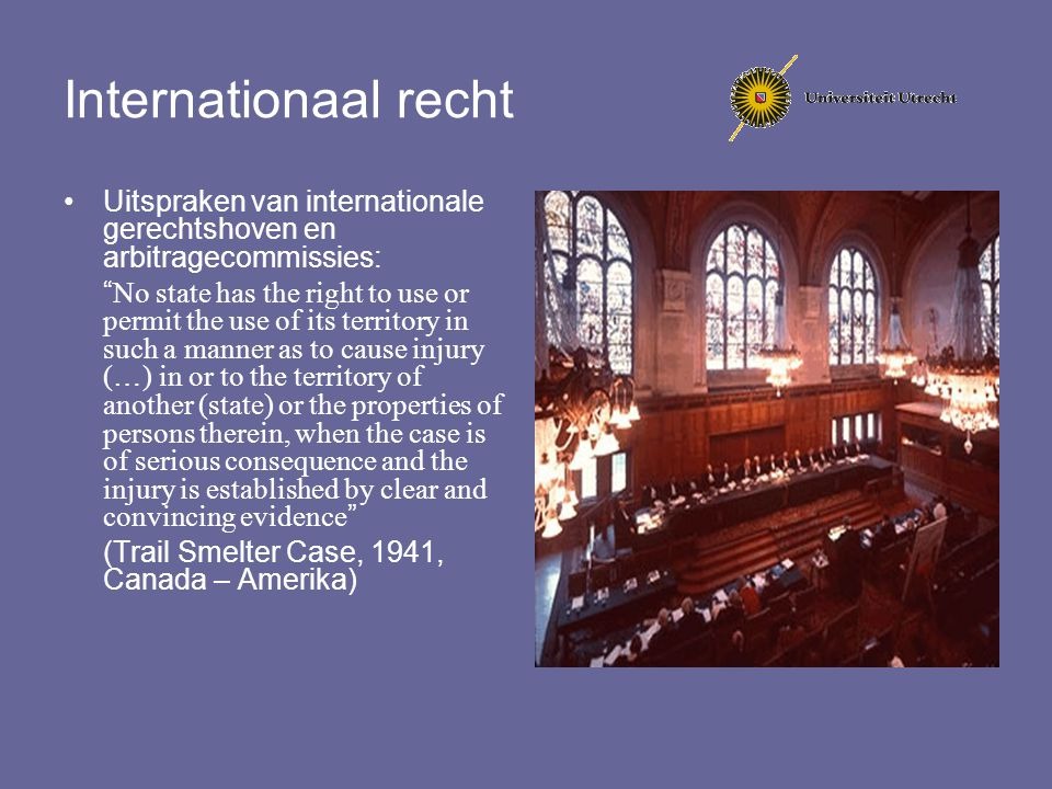 Internationaal recht Uitspraken van internationale gerechtshoven en arbitragecommissies:
