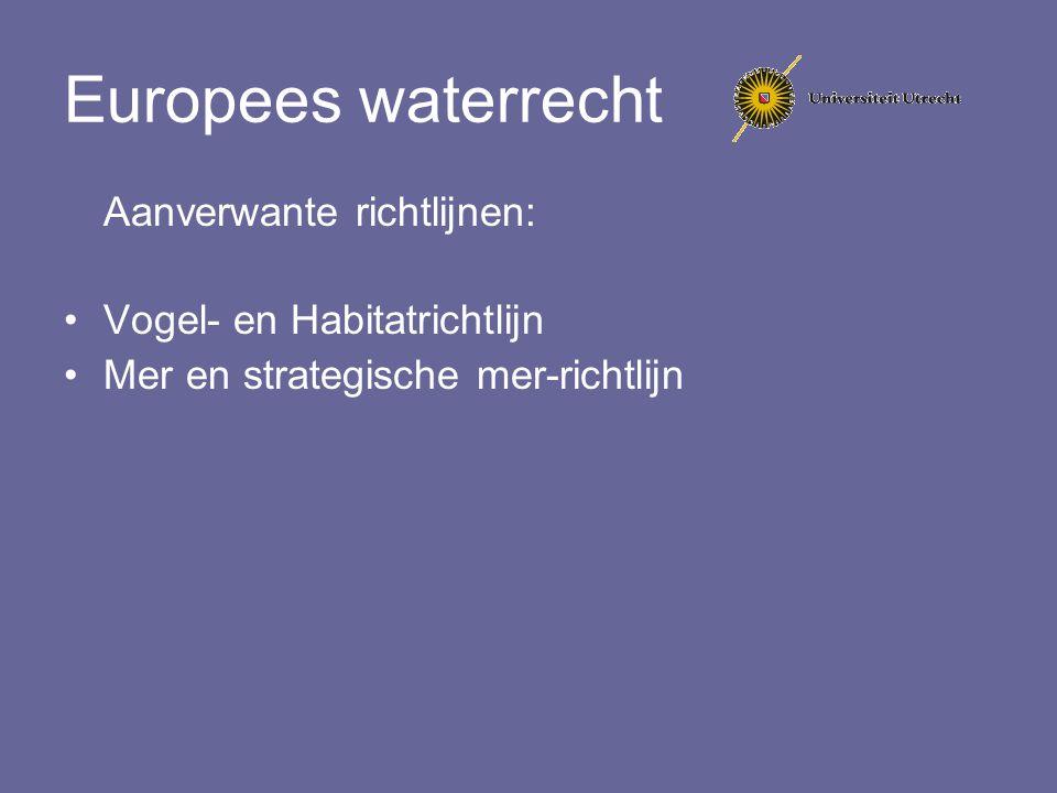 Europees waterrecht Aanverwante richtlijnen: