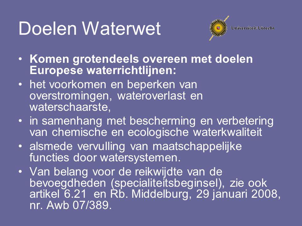 Doelen Waterwet Komen grotendeels overeen met doelen Europese waterrichtlijnen: