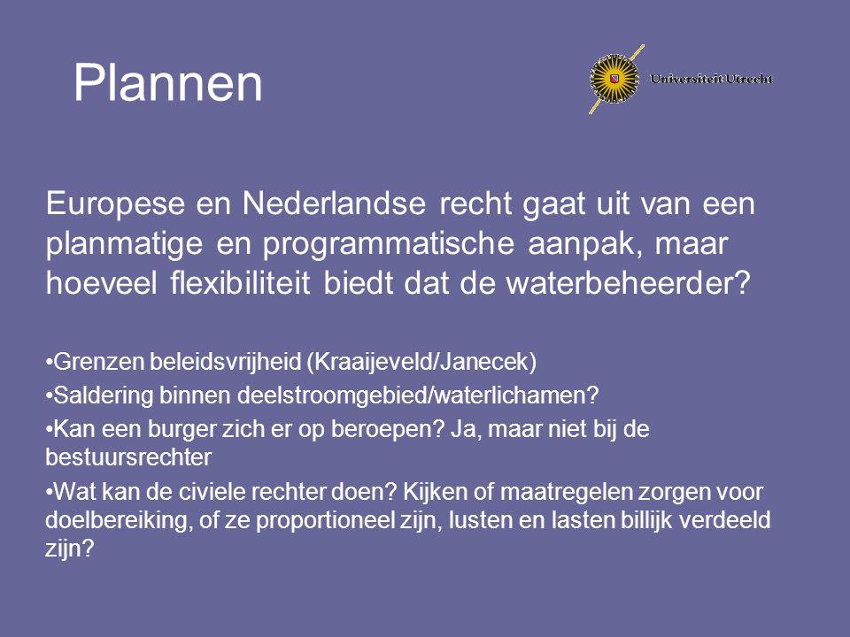 Plannen Europese en Nederlandse recht gaat uit van een planmatige en programmatische aanpak, maar hoeveel flexibiliteit biedt dat de waterbeheerder