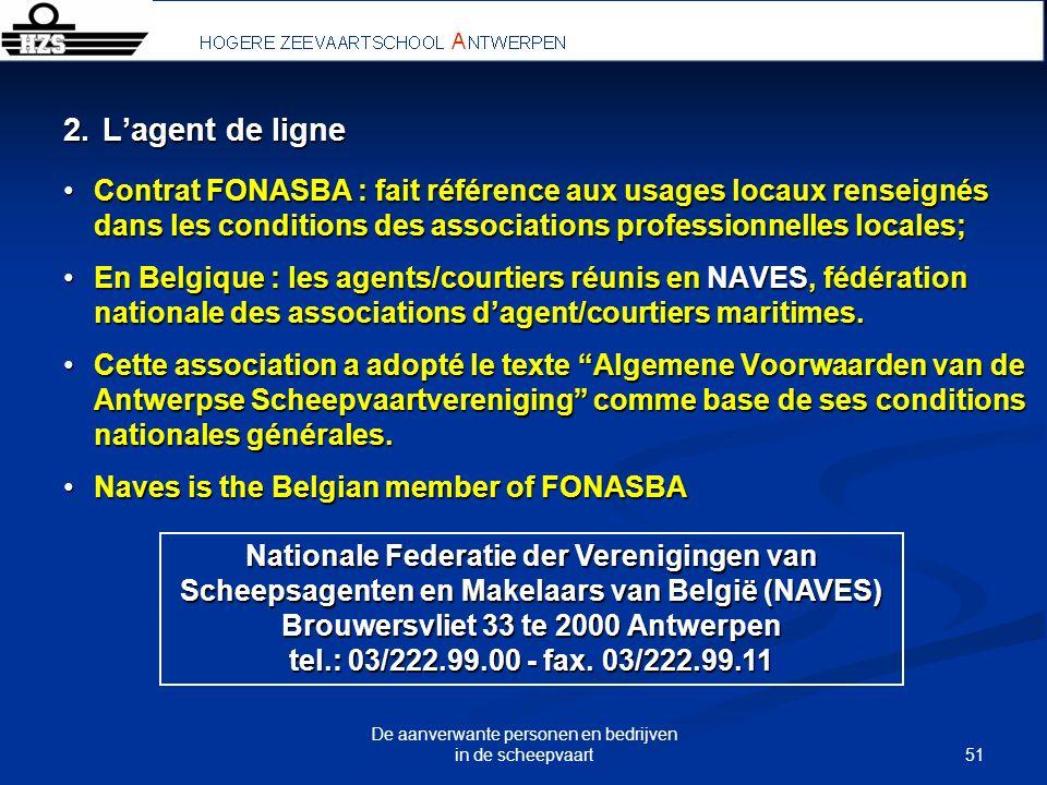L'agent de ligne Contrat FONASBA : fait référence aux usages locaux renseignés dans les conditions des associations professionnelles locales;