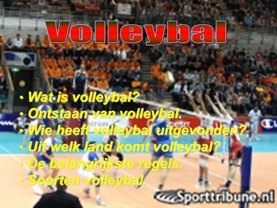 Volleybal Wat is volleybal Ontstaan van volleybal. Wie heeft volleybal uitgevonden Uit welk land komt volleybal