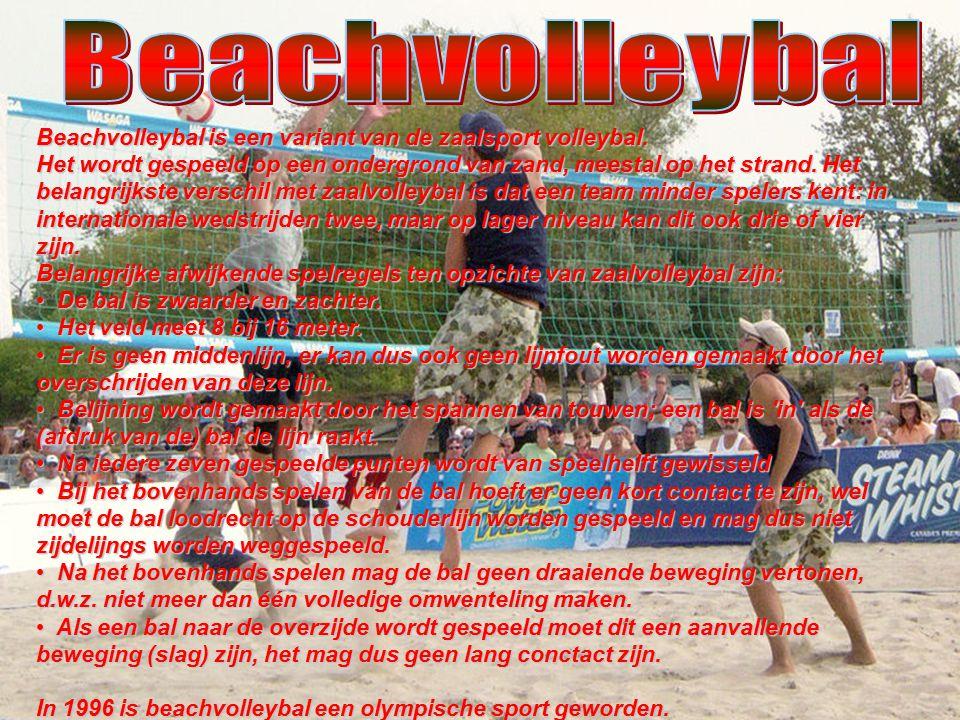 Beachvolleybal Beachvolleybal is een variant van de zaalsport volleybal. Het wordt gespeeld op een ondergrond van zand, meestal op het strand. Het.