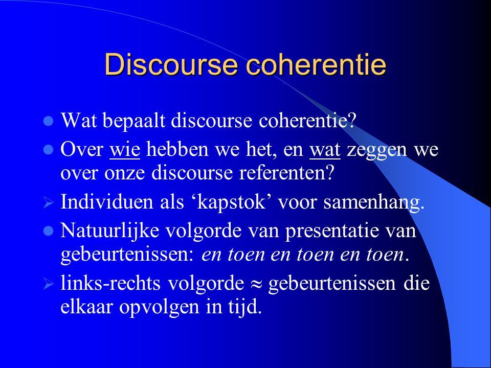 Discourse coherentie Wat bepaalt discourse coherentie