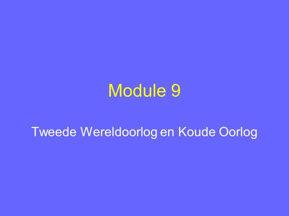 Module 8 Tweede Wereldoorlog en Koude Oorlog
