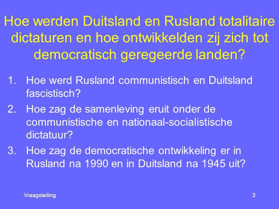 Module 8 29 maart 2005. Hoe werden Duitsland en Rusland totalitaire dictaturen en hoe ontwikkelden zij zich tot democratisch geregeerde landen