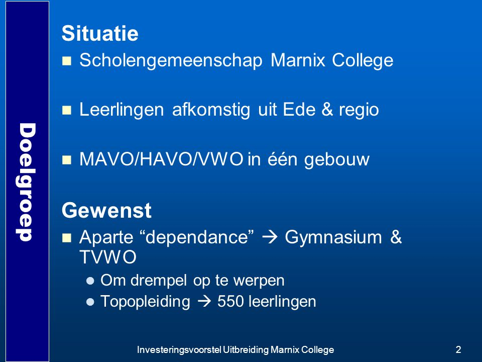 Situatie Doelgroep Gewenst Scholengemeenschap Marnix College