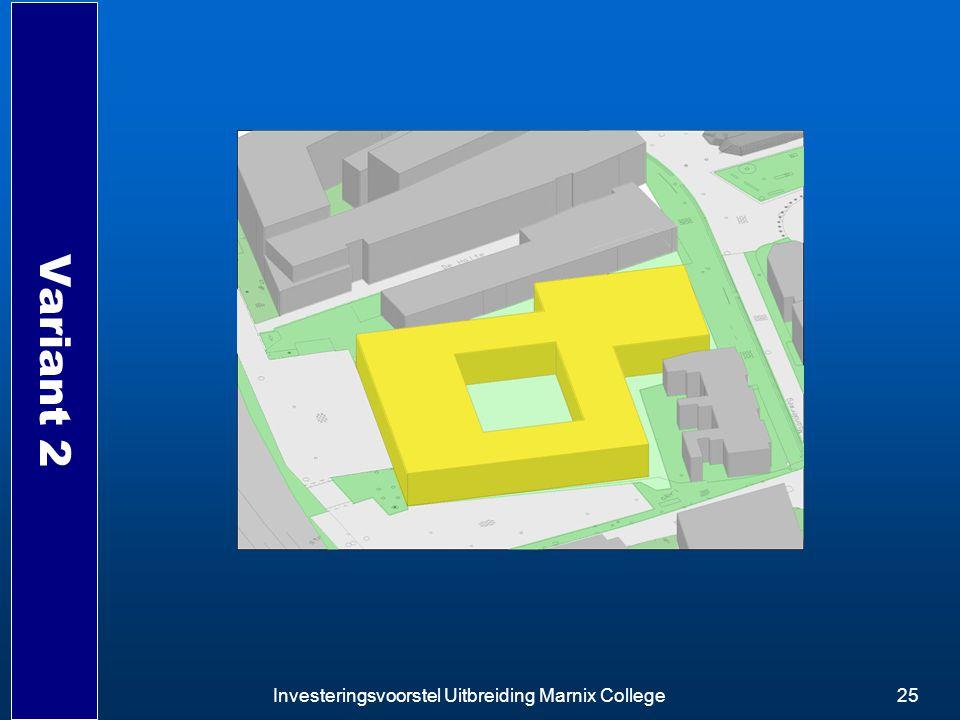 Variant 2 Investeringsvoorstel Uitbreiding Marnix College