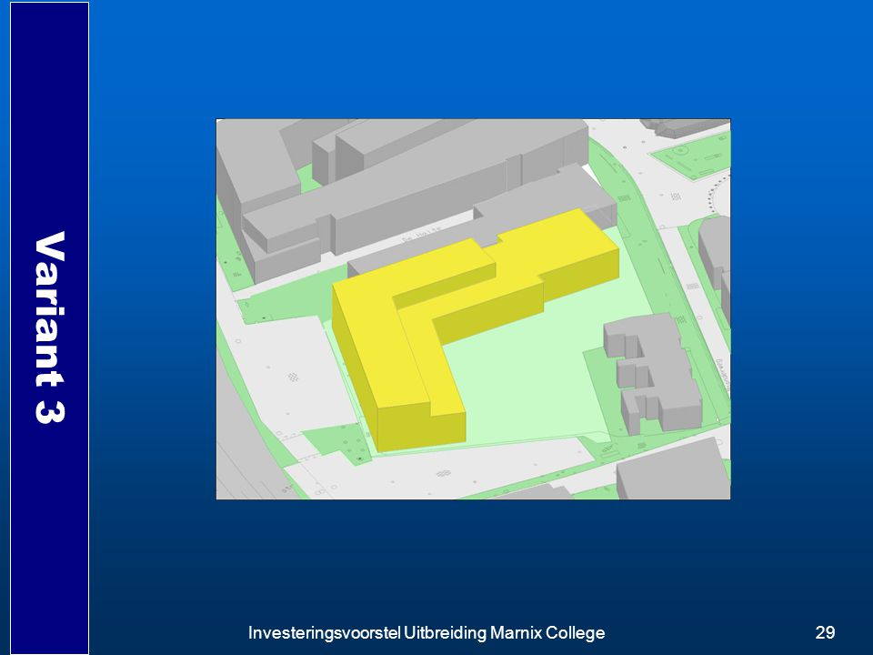 Variant 3 Investeringsvoorstel Uitbreiding Marnix College