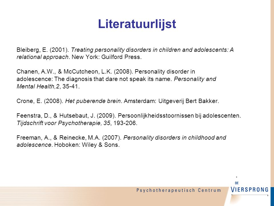 Literatuurlijst Bleiberg, E. (2001). Treating personality disorders in children and adolescents: A.