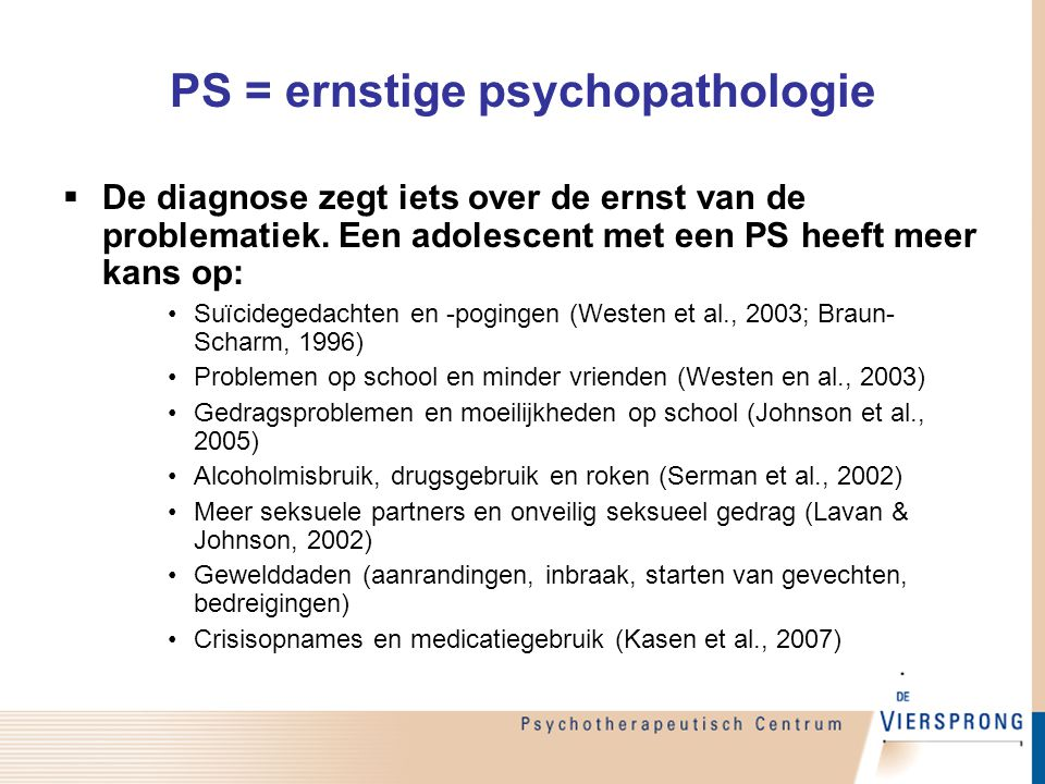PS = ernstige psychopathologie
