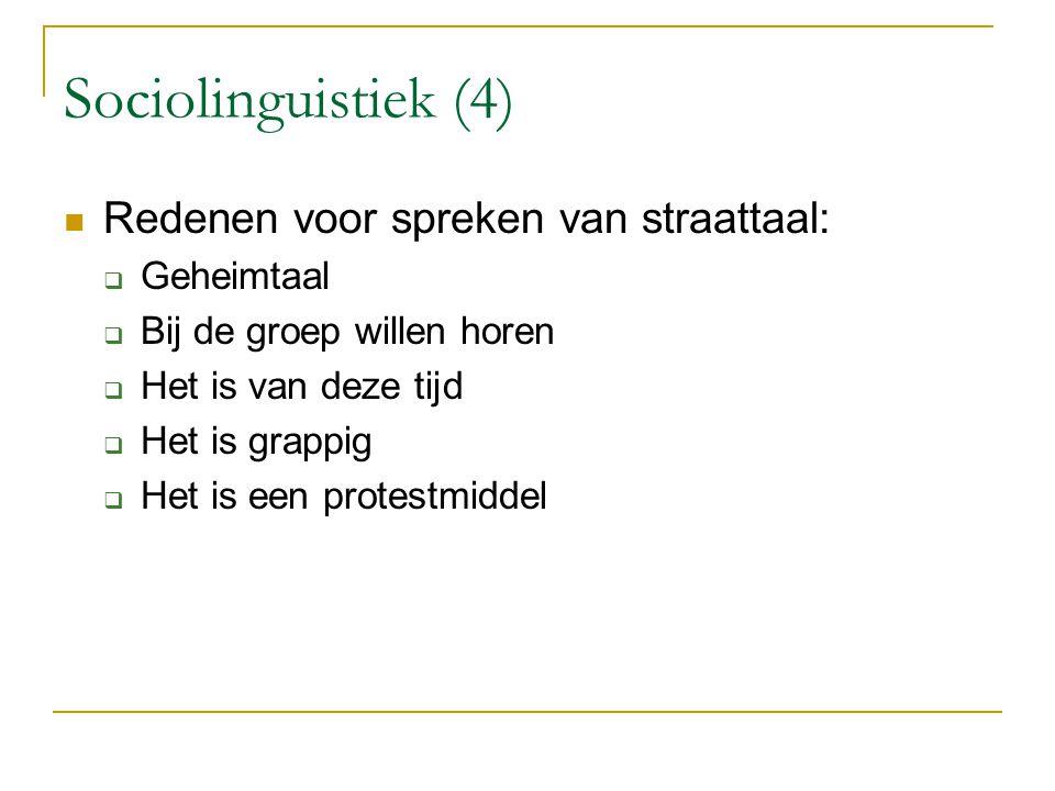 Sociolinguistiek (4) Redenen voor spreken van straattaal: Geheimtaal