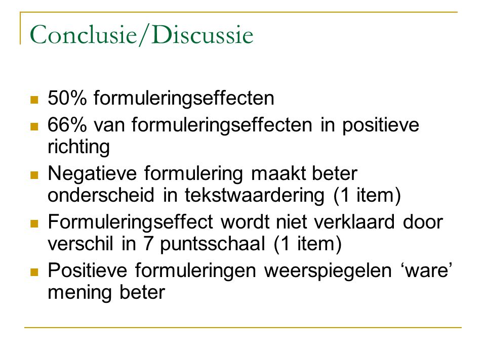 Conclusie/Discussie 50% formuleringseffecten